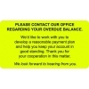 PLEASE CONTACT OUR OFFICE REGARDING YOUR OVERDUE BALANCE Bill Collection Labels, Fl Chartreuse, 3.25  x 1.75  (205/Roll) <p>Billing Collection Labels, Fl Chartreuse - PLEASE CONTACT OUR OFFICE REGARDING YOUR OVERDUE BALANCE., 3-1/4  W X 1-3/4  H (Roll of 250)</p>